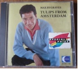 MAX BYGRAVES     - TULIPS FROM AMSTERDAM -