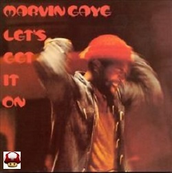 MARVIN GAYE      * LET'S GET IT ON *