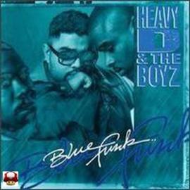 HEAVY D & THE BOYZ     *BLUE FUNK*