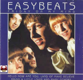 EASYBEATS, the        *FRIDAY ON MY MIND*