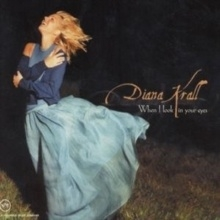 DIANA KRALL     'When I Look In Your Eyes'