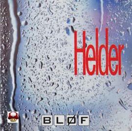 BLØF      *  HELDER *