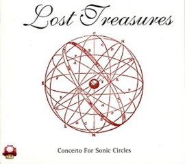 LOST TREASURES     - Concerto For Sonic Circles -