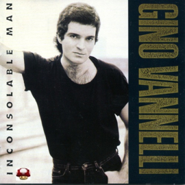 GINO VANNELLI     *Inconsolable Man*