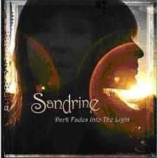 "Sandrine     ""Dark Fades Into The Light"""