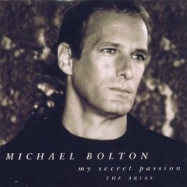 "Michael Bolton          ""My Secret Passion - The Aria`s"""