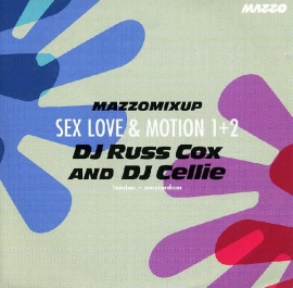 DJ RUSS COX and DJ CELLIE     - Mazzo Mixup - Sex Love & Motion 1 + 2 -