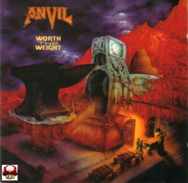 ANVIL      * WORTH the WEIGHT *
