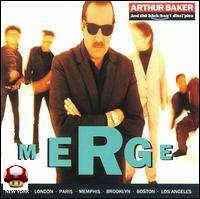 ARTHUR BAKER and the BACK:BEAT DISCIPLES      * MERGE *