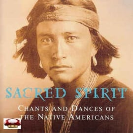 SACRED SPIRIT    *CHANTS and DANCES of the NATIVE AMERICANS*