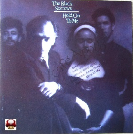 BLACK SORROWS, the      *HOLD ON TO ME*