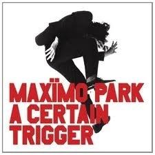 """Maxïmo Park          """"A Certain Trigger"""""""