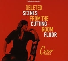 "Caro Emerald     ""Deleted Scenes From The Cutting Room Floor"""
