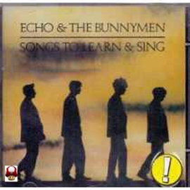 ECHO & the BUNNYMEN   *SONGS TO LEARN & SING*