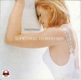 MADONNA      *SOMETHING TO REMEMBER*