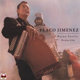 FLACO JIMENEZ   *BUENA SUERTE SENORITA*