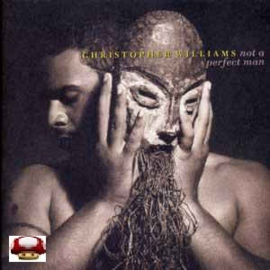 CHRISTOPHER WILLIAMS   *NOT A PERFECT MAN*
