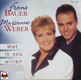 FRANS BAUER & MARIANNE WEBER     *WAT IK ZOU WILLEN*