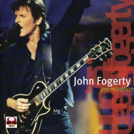 JOHN FOGERTY      * PREMONITION *