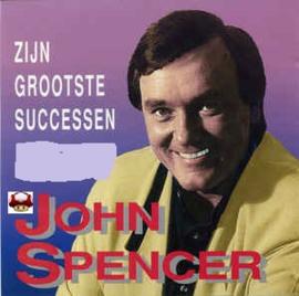 JOHN SPENCER      *Zijn Grootste Successen*