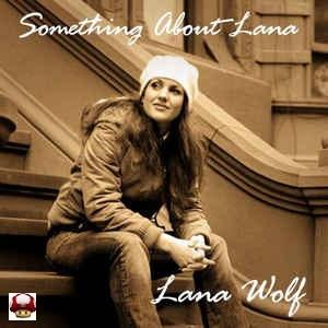 LANA WOLF      * SOMETHING ABOUT LANA *