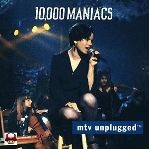 10,000 MANIACS      * MTV UNPLUGGED *