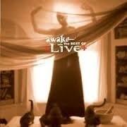 Live     'Awake'     'The Best Of Live'