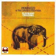 INNEKE23 & the LIPSTICK PAINTERS      * ELEPHANT CROSSING *