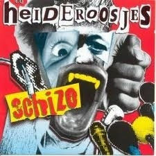 HEIDEROOSJES, de           *Schizo*