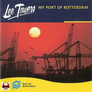 LEE TOWERS     *MY PORT OF ROTTERDAM*