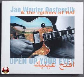 JAN WOUTER OOSTENRIJK  & the RHYTHMS OF RAI    * OPEN YOUR EYES *