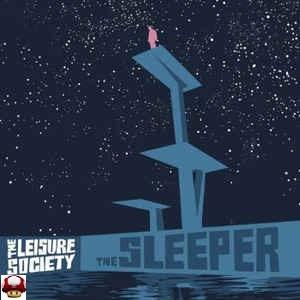 LEISURE SOCIETY, the        * the SLEEPER *