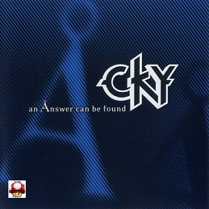 CKY       - An  Ånswer Can Be Found -