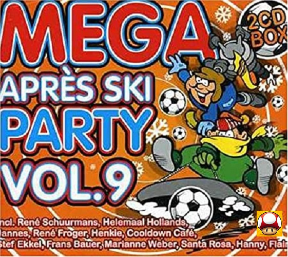 MEGA Après Ski  *PARTY Vol  9 *