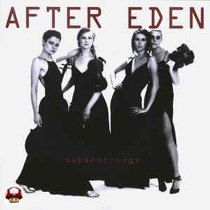 AFTER EDEN        *SUPERSTRINGS*