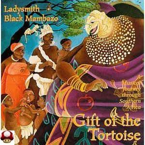 LADYSMITH BLACK MAMBAZO      - GIFT of theTORTOISE -