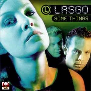 LASGO      * SOME THINGS *