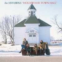 JAYHAWKS the     'Hollywood Town Hall'