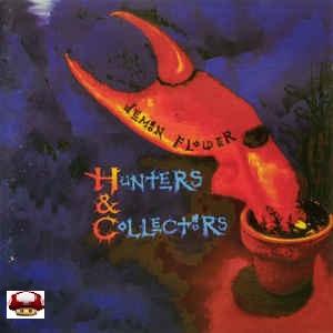 HUNTERS & COLLECTORS     *DEMON FLOWER*
