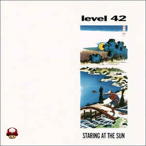 LEVEL 42          *STARING AT THE SUN*