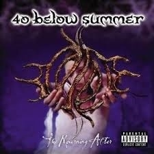 """40 Below Summer     """"the Mourning After"""""""