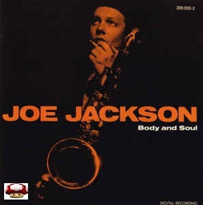 JOE JACKSON      *BODY and SOUL*