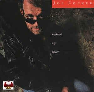 JOE COCKER      *UNCHAIN MY HEART*