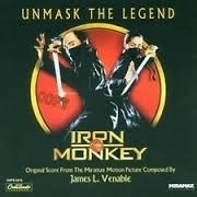 "Iron Monkey         ""Unmask the legend""         OST"