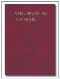 Van Jeruzalem tot Rome. ( harde kaft ) (Ook als Ebook verkrijgbaar)