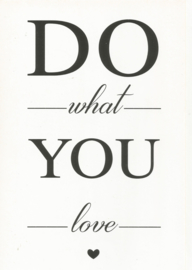 18 0009 - Do what you love Lifestyle Zwart/Wit