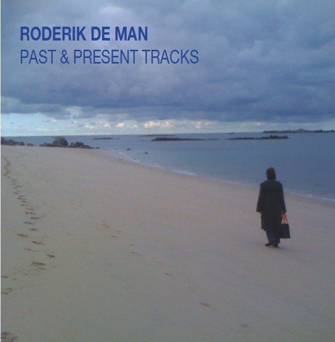 RODERIK DE MAN: Past & Present Tracks (2012)