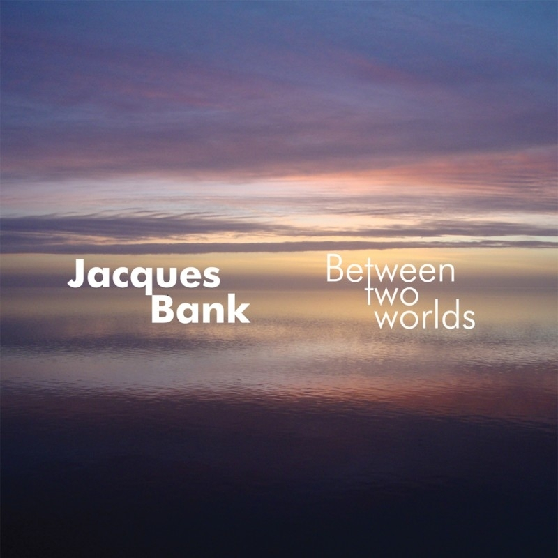 JACQUES BANK: Between Two Worlds (2012)