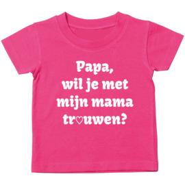 Kinder T-shirt: Papa wil je met mijn mama trouwen?