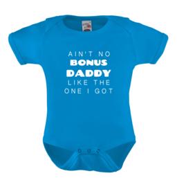 Ain't no bonus daddy like the one i got